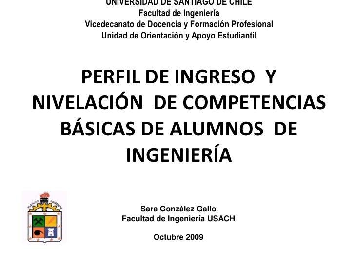 UNIVERSIDAD DE SANTIAGO DE CHILEFacultad de IngenieríaVicedecanato de Docencia y Formación ProfesionalUnidad de Orientació...