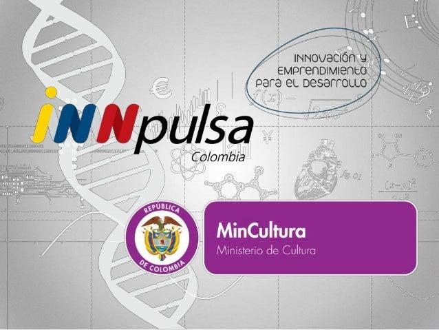 EDI-19 RECURSOS DE COFINANCIACIÓN PARA INDUSTRIAS CREATIVAS Y CULTURALES EN COLOMBIA Adjudicar recursos de cofinanciación ...