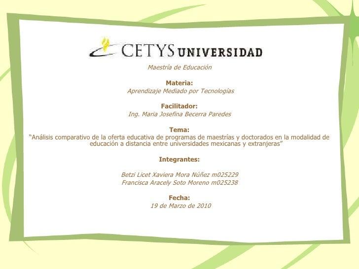 Maestría de Educación<br />Materia:<br /> Aprendizaje Mediado por Tecnologías<br />Facilitador: <br />Ing. Maria Josefina ...