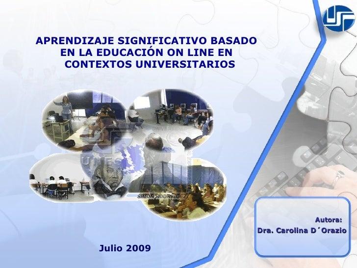 APRENDIZAJE SIGNIFICATIVO BASADO    EN LA EDUCACIÓN ON LINE EN     CONTEXTOS UNIVERSITARIOS                               ...