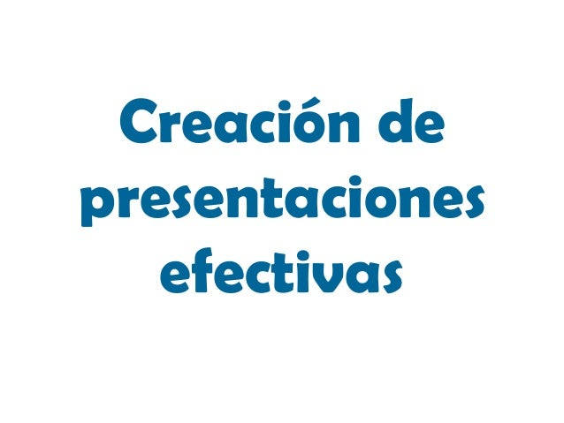 Creación de presentaciones efectivas
