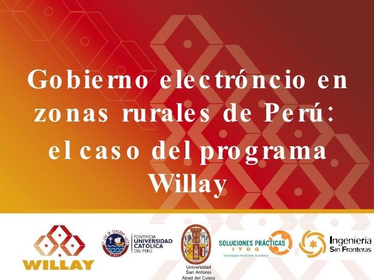 Gobierno electróncio en zonas rurales de Perú:  el caso del programa Willay Universidad San Antonio Abad del Cusco