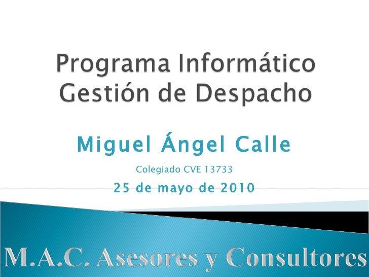 Miguel Ángel Calle Colegiado CVE 13733 25 de mayo de 2010
