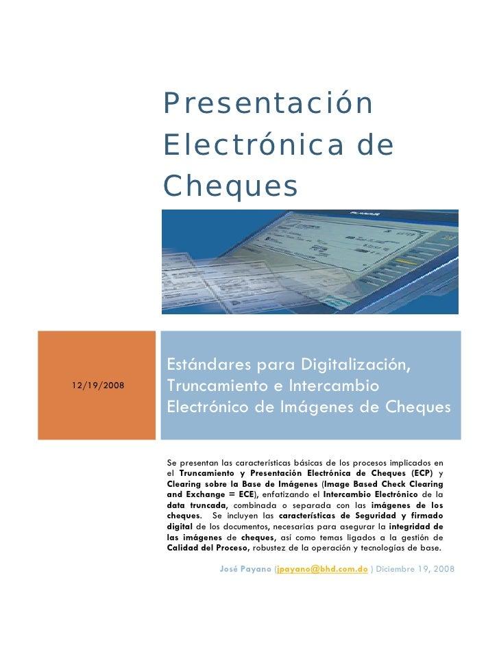 Presentación             Electrónica de             Cheques             Estándares para Digitalización,12/19/2008   Trunca...