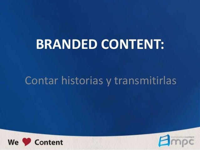 BRANDED CONTENT: Contar historias y transmitirlas