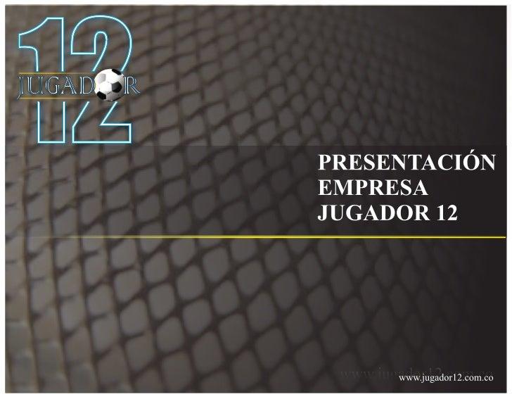 JUGADOR 12.COM.COSomos una empresa joven dedicada a la información y comercialización de todo lorelacionado con la liga de...