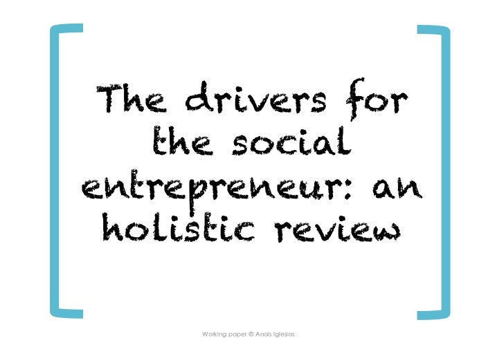 The drivers for   the socialentrepreneur: an holistic review        ï