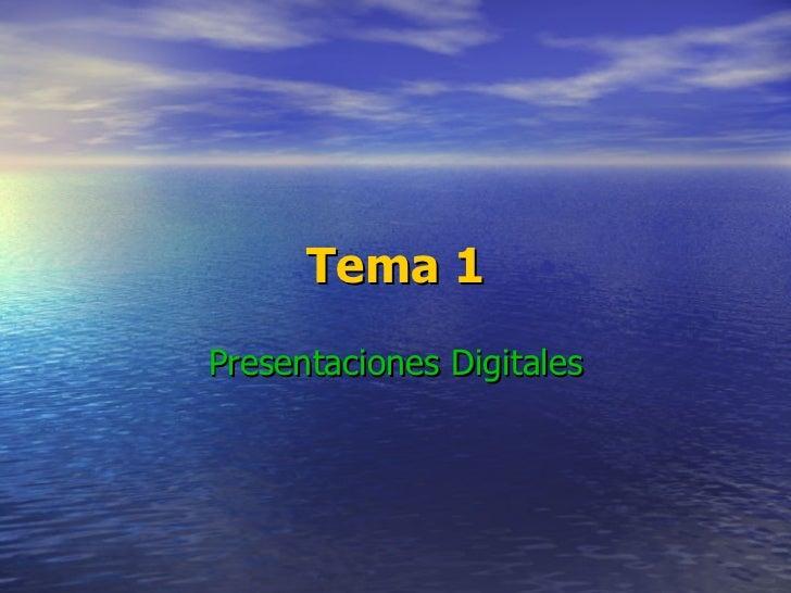 Tema 1 Presentaciones Digitales