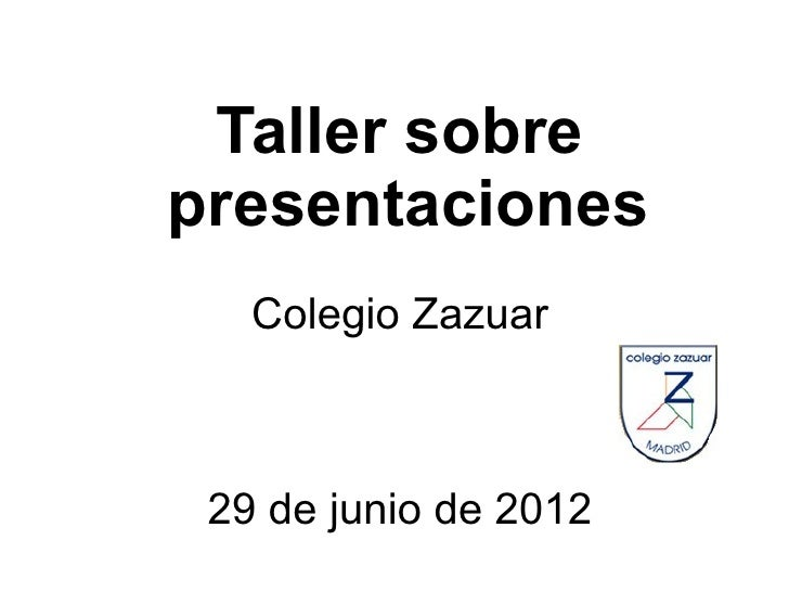 Taller sobrepresentaciones   Colegio Zazuar 29 de junio de 2012