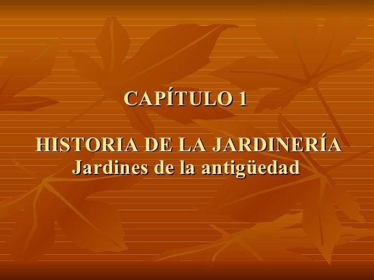 CAPÍTULO 1  HISTORIA DE LA JARDINERÍA Jardines de la antigüedad