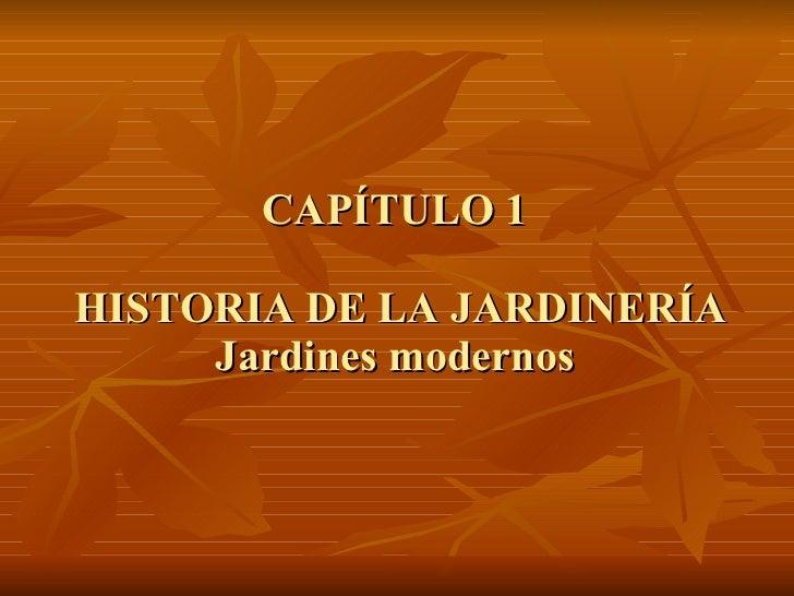 CAPÍTULO 1  HISTORIA DE LA JARDINERÍA Jardines modernos