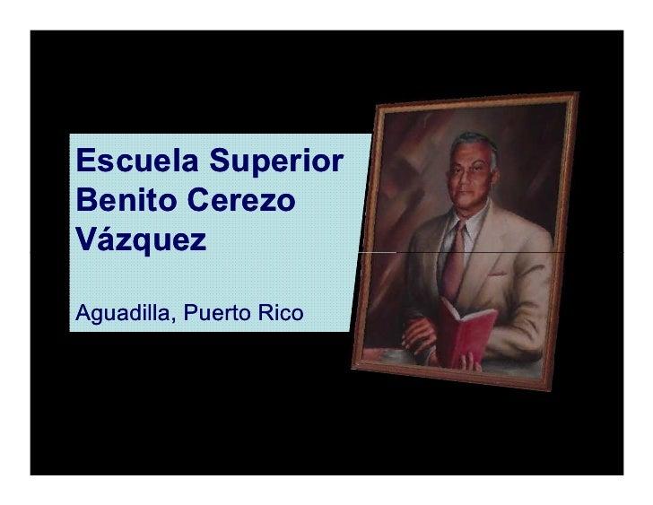 Escuela Superior Benito Cerezo Vázquez  Aguadilla, Puerto Rico