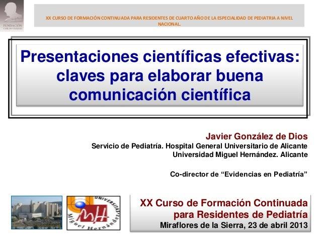 XX CURSO DE FORMACIÓN CONTINUADA PARA RESIDENTES DE CUARTO AÑO DE LA ESPECIALIDAD DE PEDIATRIA A NIVELNACIONAL.Presentacio...