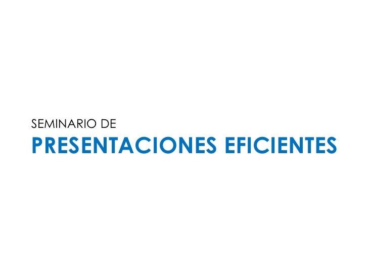 SEMINARIO DE  PRESENTACIONES EFICIENTES