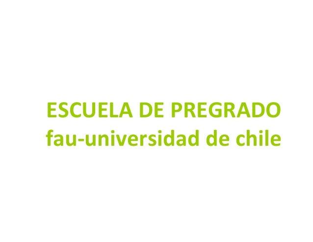 ESCUELA DE PREGRADOESCUELA DE PREGRADO fau-universidad de chile