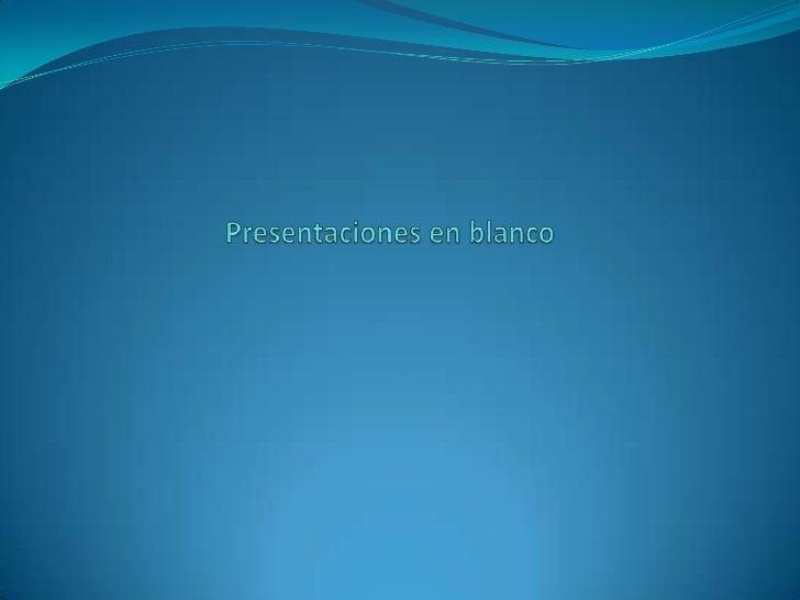 Presentaciones en blanco