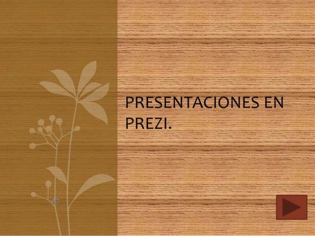 Tres ventajas de elaborar presentaciones conPrezi:• Muestra la información de una manera interactiva y se debe  agregar lo...