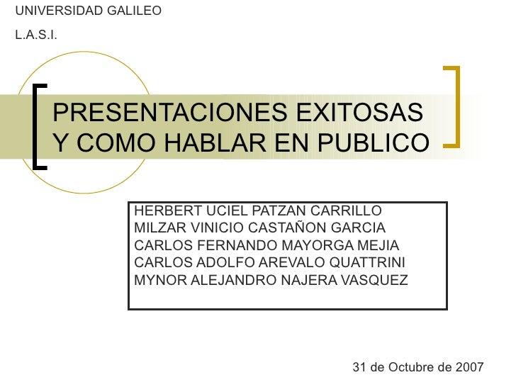 PRESENTACIONES EXITOSAS Y COMO HABLAR EN PUBLICO HERBERT UCIEL PATZAN CARRILLO MILZAR VINICIO CASTAÑON GARCIA CARLOS FERNA...