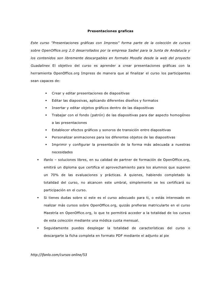 """Presentaciones graficas<br />Este curso """"Presentaciones gráficas con Impress"""" forma parte de la colección de cursos sobre ..."""