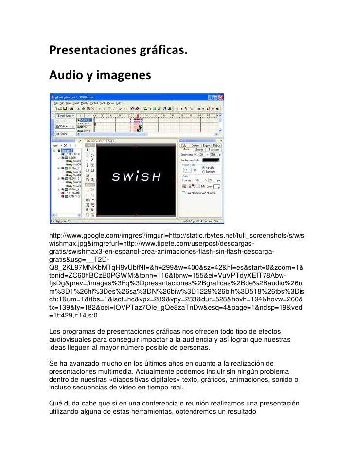 Presentaciones gráficas.<br />Audio y imagenes<br />http://www.google.com/imgres?imgurl=http://static.rbytes.net/full_scre...