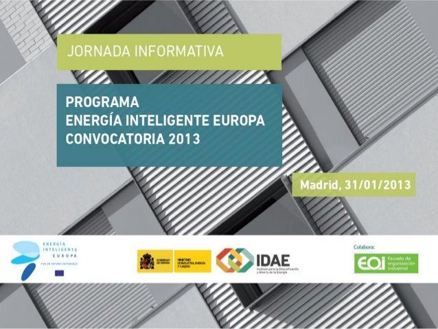 PARTE I.   El programa Energía Inteligente para Europa.           Convocatoria 2013.    Fernando Bayón Mariné (EOI) y Fide...