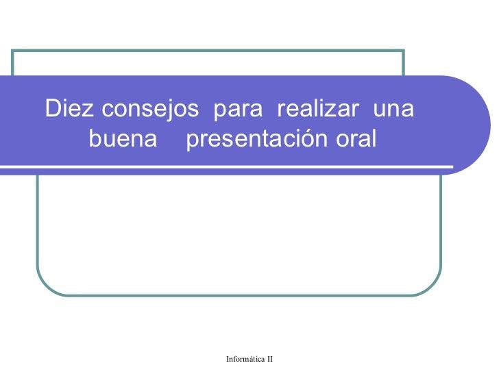 Diez consejos  para  realizar  una  buena  presentación oral