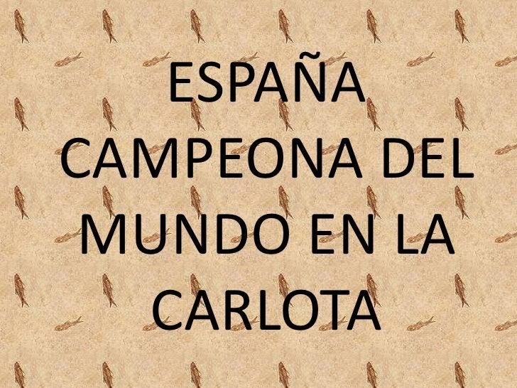 España campeona del mundo en la carlota