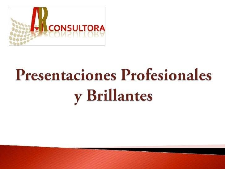 Presentaciones Profesionales y Brillantes
