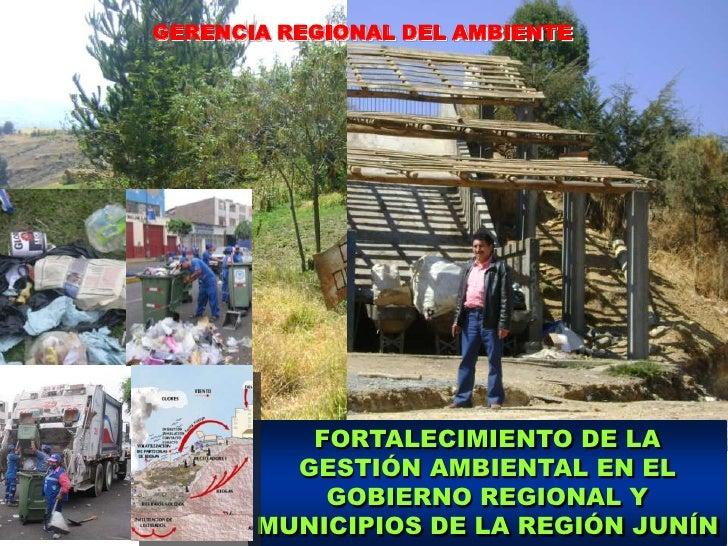 GERENCIA REGIONAL DEL AMBIENTE<br />FORTALECIMIENTO DE LA GESTIÓN AMBIENTAL EN EL GOBIERNO REGIONAL Y MUNICIPIOS DE LA REG...