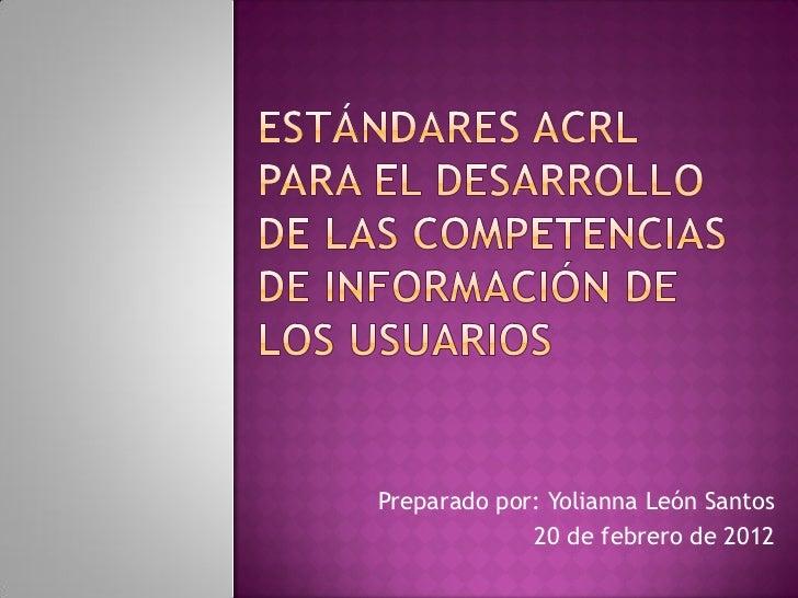 Preparado por: Yolianna León Santos             20 de febrero de 2012