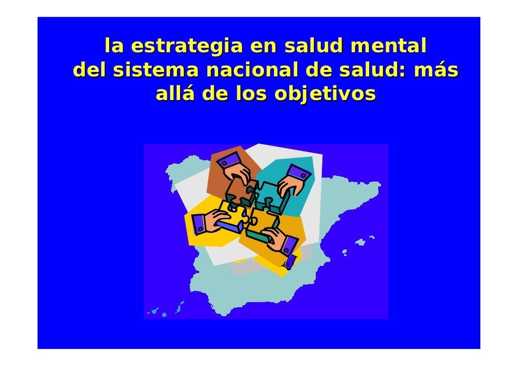 la estrategia en salud mental del sistema nacional de salud: más         allá de los objetivos