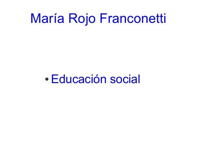 María Rojo Franconetti  ●   Educación social