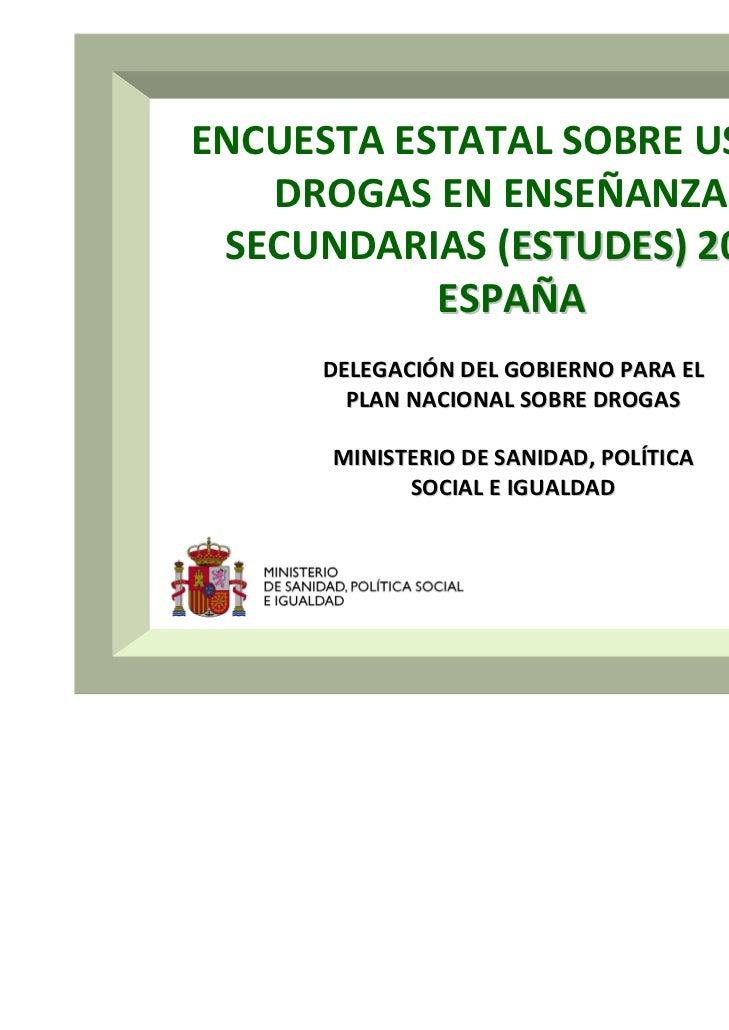 ENCUESTAESTATALSOBREUSODE   DROGASENENSEÑANZAS SECUNDARIAS(ESTUDES)2010,           ESPAÑA      DELEGACIÓNDELG...