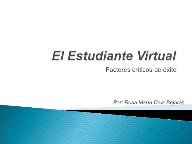 Factores críticos de éxito  Por: Rosa María Cruz Bejarán