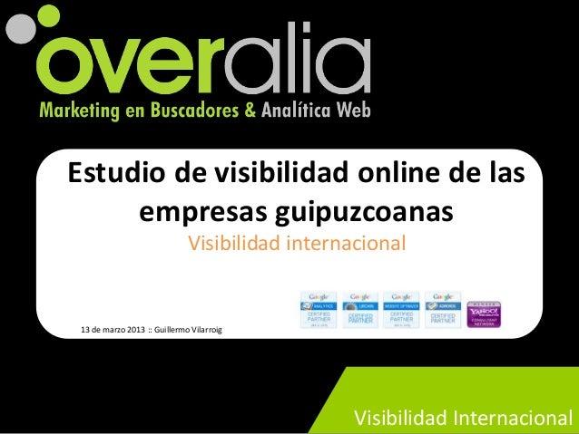 Estudio de visibilidad online de las     empresas guipuzcoanas                              Visibilidad internacional 13 d...