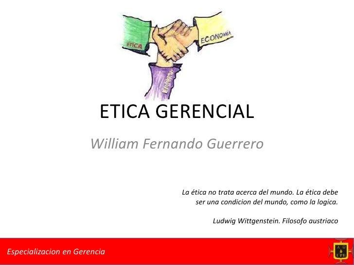 Presentacion etica gerencial UPB