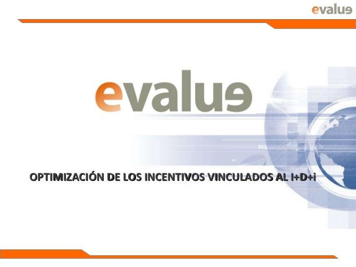 OPTIMIZACIÓN DE LOS INCENTIVOS VINCULADOS AL I+D+i