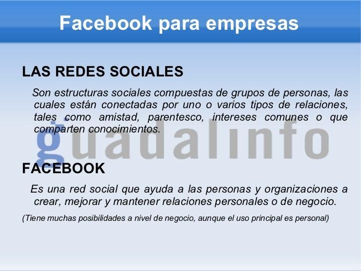 Facebook para empresas <ul>LAS REDES SOCIALES Son estructuras sociales compuestas de grupos de personas, las cuales están ...
