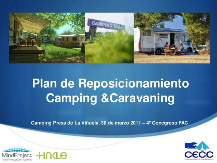 Plan de Reposicionamiento Camping & Caravaning<br />Camping Presa de La Viñuela, 30 de marzo 2011 – 4º Concgreso FAC<br />