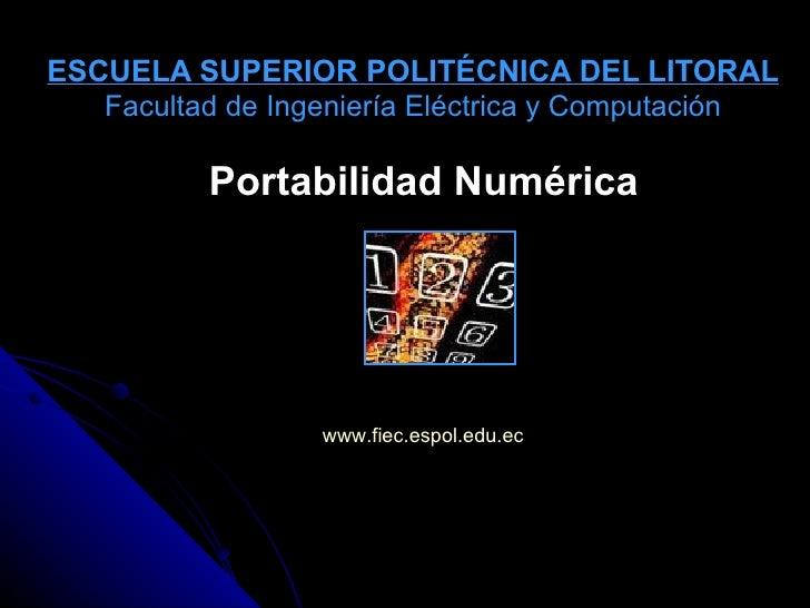 ESCUELA SUPERIOR POLITÉCNICA DEL LITORAL Facultad de Ingeniería Eléctrica y Computación Portabilidad Numérica www.fiec.esp...