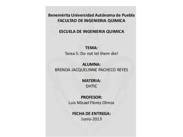 Benemérita Universidad Autónoma de Puebla FACULTAD DE INGENIERIA QUIMICA ESCUELA DE INGENIERIA QUIMICA TEMA: Tarea 5: Do n...