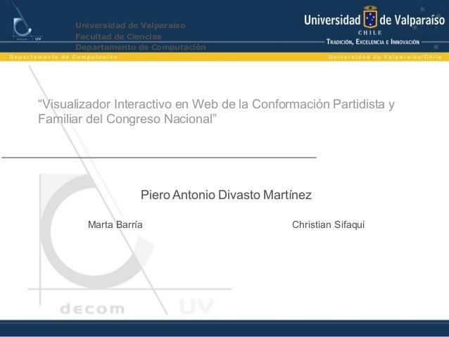 """""""Visualizador Interactivo en Web de la Conformación Partidista y Familiar del Congreso Nacional"""" Piero Antonio Divasto Mar..."""