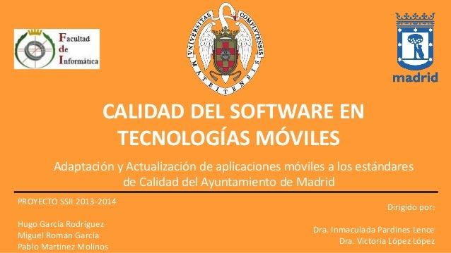 CALIDAD DEL SOFTWARE EN TECNOLOGÍAS MÓVILES Adaptación y Actualización de aplicaciones móviles a los estándares de Calidad...