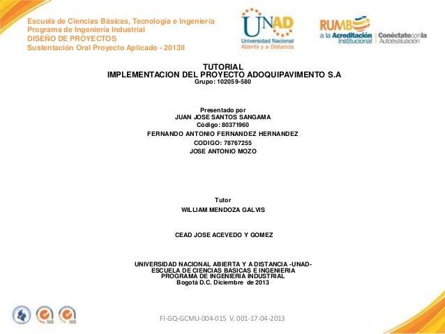 Escuela de Ciencias Básicas, Tecnología e Ingeniería Programa de Ingeniería Industrial DISEÑO DE PROYECTOS Sustentación Or...