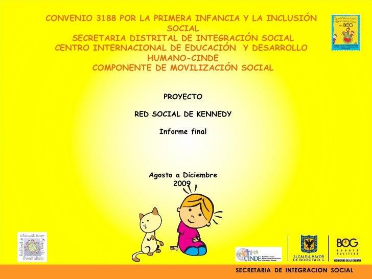 SECRETARIA  DE  INTEGRACION  SOCIAL  CONVENIO 3188 POR LA PRIMERA INFANCIA Y LA INCLUSIÓN  SOCIAL SECRETARIA DISTRITAL DE ...