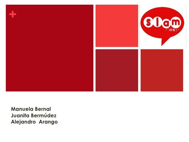 "+                                !                   ! "" #$% *                         &()Manuela BernalJuanita BermúdezAl..."
