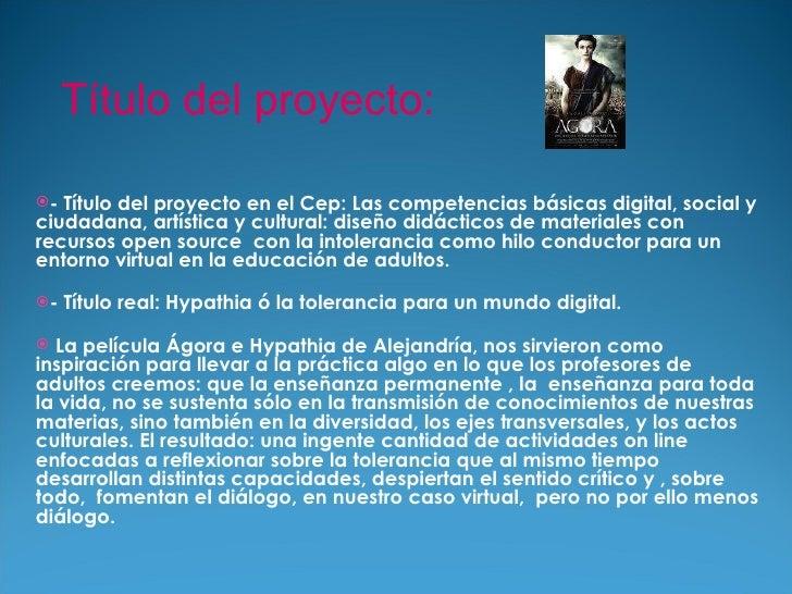 Título del proyecto: <ul><li>- Título del proyecto en el Cep: Las competencias básicas digital, social y ciudadana, artíst...