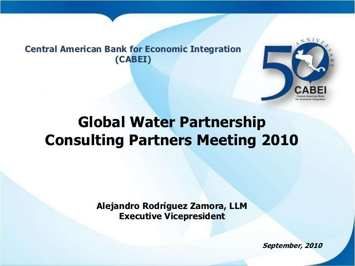 Presentation by CABEI at Global Water Partnership Consulting Partners Meeting 2010