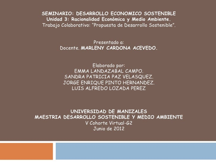 """SEMINARIO: DESARROLLO ECONOMICO SOSTENIBLE    Unidad 3: Racionalidad Económica y Medio Ambiente.  Trabajo Colaborativo: """"P..."""