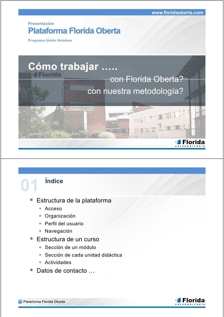 www.floridaoberta.com    Presentación    Plataforma Florida Oberta   Programa Unión Hotelera       Cómo trabajar          ...
